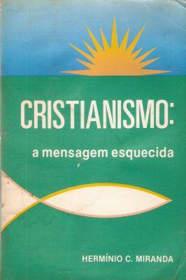 Cristianismo – A Mensagem Esquecida