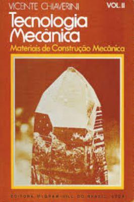 Tecnologia Mecânica – Vol. II – Materiais de Construção Mecânica