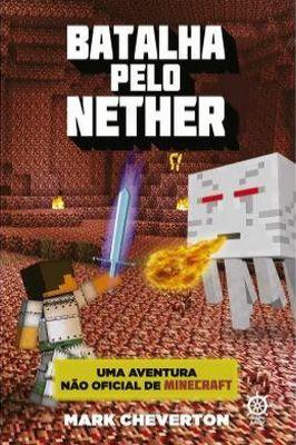 Batalha Pelo Nether – Uma Aventura Não Oficial Minecraft
