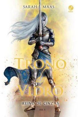 Trono de Vidro – Reino de Cinzas – Volume 6