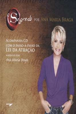 O Segredo – Por Ana Maria Braga