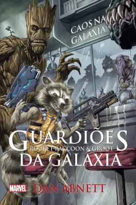 Guardiões da Galáxia – Rocket Raccoon & Groot – Caos na Galáxia