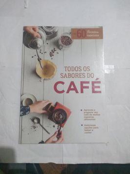 Todos Os Sabores Do Café – 60 receitas especiais