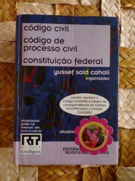 Código Civil – Código de Processo Civil – Constituição Federal