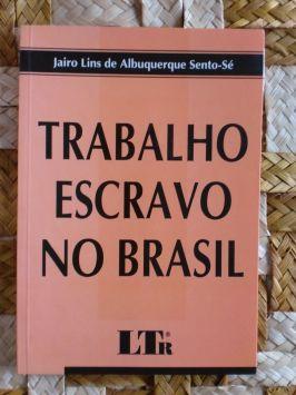 Trabalho Escravo no Brasil na Atualidade