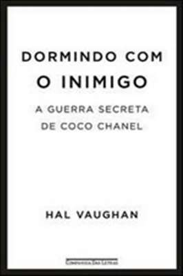 Dormindo com o Inimigo – A Guerra Secreta de Coco Chanel