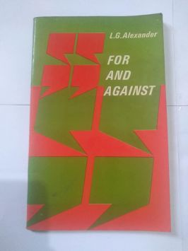 For and Against An Oral Practice Book For Advanced Students of English