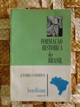 Formação Histórica do Brasil J. Pandiá Calógeras