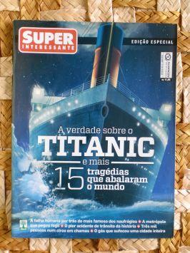 Super Interessante Especial – a Verdade Sobre Titanic – Abril 2012
