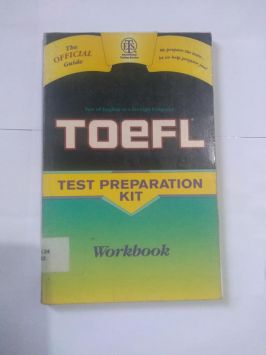 Toefl – Test Preparation Kit – Workbook – the Official Guide Educational Testing Service